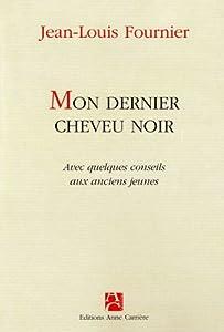 vignette de 'Mon dernier cheveu noir (Jean-Louis Fournier)'