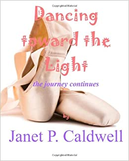 Dancing toward the Light: the journey continues