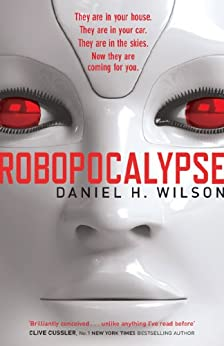 Robopocalypse (English Edition) por [Wilson, Daniel H.]