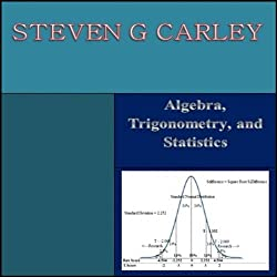 Algebra, Trigonometry, and Statistics