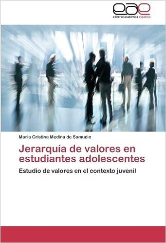 Jerarquia de Valores En Estudiantes Adolescentes: Amazon.es: Medina De Samudio Maria Cristina: Libros