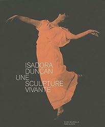 Isadora Duncan, une sculpture vivante