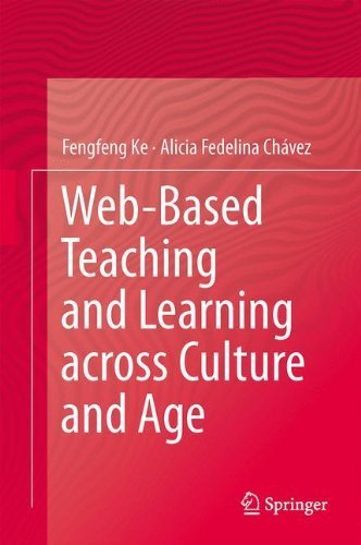 Web-Based Teaching and Learning across Culture and Age by Fengfeng Ke (2013-05-24)