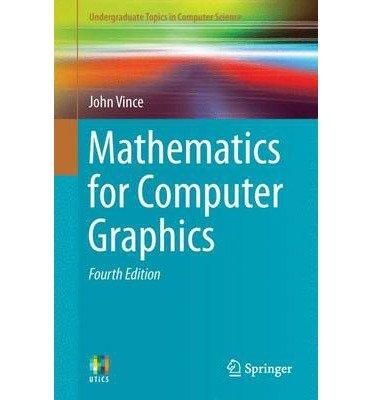 Read Online [(Mathematics for Computer Graphics )] [Author: John Vince] [Dec-2013] pdf epub