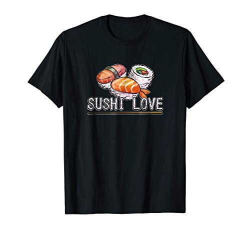Sushi Love - Japanese Rice Fish Cuisine T Shirt Men Women