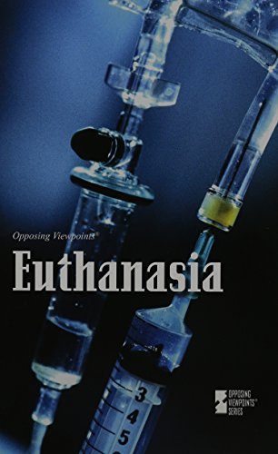 Euthanasia (Opposing Viewpoints) by Greenhaven Press