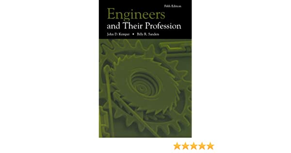 Engineers and their profession john d kemper billy r sanders engineers and their profession john d kemper billy r sanders 9780195120578 amazon books fandeluxe Gallery