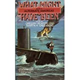 WHAT MIGHT HAVE BEEN, VOL. 4 by Gregory Benford (September 01,1992)