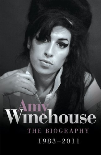 Amy Winehouse: The Biography 1983-2011 By Newkey-Burden, Chas (2011) Paperback