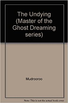 Book The Undying (Master of the Ghost Dreaming series)
