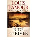 Ride the River, Louis L'Amour, 055323742X
