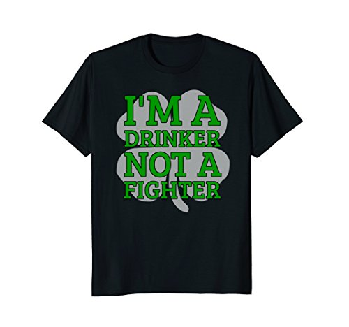 ST. PATRICKS DAY I'M A DRINKER NOT A FIGHTER T-SHIRT (Im Drinker Not Fighter T-shirt)