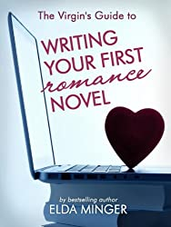 The Virgin's Guide to Writing Your First Romance Novel