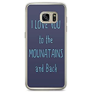 Samsung Galaxy S7 Transparent Edge Phone Case Mountains Phone Case Wander Lust Phone Case Quote Samsung S7 Cover with Transparent Frame