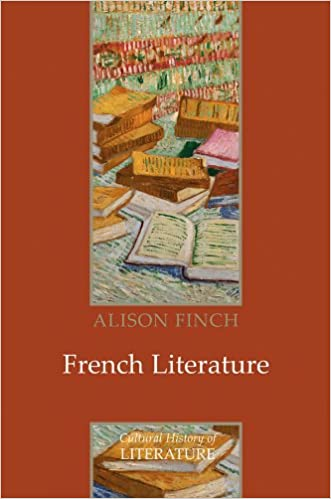 French Literature: A Cultural History (Polity Cultural History of Literature Series)