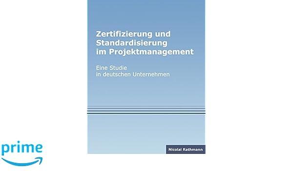 Zertifizierung und Standardisierung im Projektmanagement (German ...
