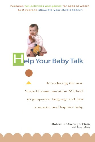 Help Your Baby Talk: Introducing the Shared Communication Methold to Jump Start Language and Have a S by TarcherPerigee