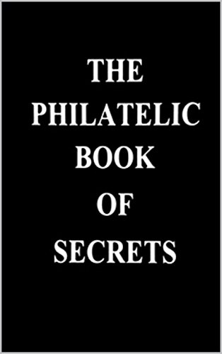 The Philatelic Book of Secrets -