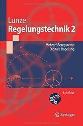 Regelungstechnik 2: Mehrgrößensysteme, Digitale Regelung (Springer-Lehrbuch) (German Edition)