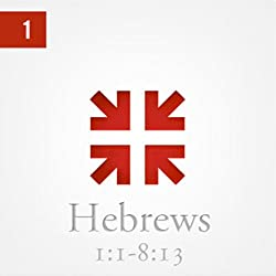 Hebrews: The Radiance of His Glory, Part 1