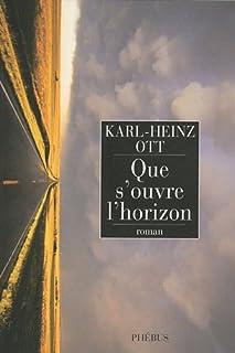 Que s'ouvre l'horizon, Ott, Karl-Heinz