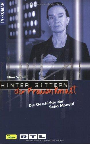 Hinter Gittern, der Frauenknast, Bd.12, Die Geschichte der Sofia Monetti