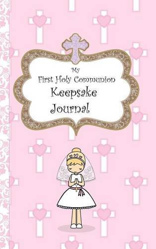 Holy First Book Communion (My First Holy Communion Keepsake Journal)