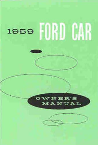 1959 59 Ford Ranch Wagon (1959 FORD OWNERS INSTRUCTION & OPERATING MANUAL - USER GUIDE - INCLUDES: Custom, Custom 300, Fairlane, Fairlane 500, Sunliner, Station Wagons, Country Squire, Ranch Wagon, Country Sedan, Ranchero, and Courier. 59)