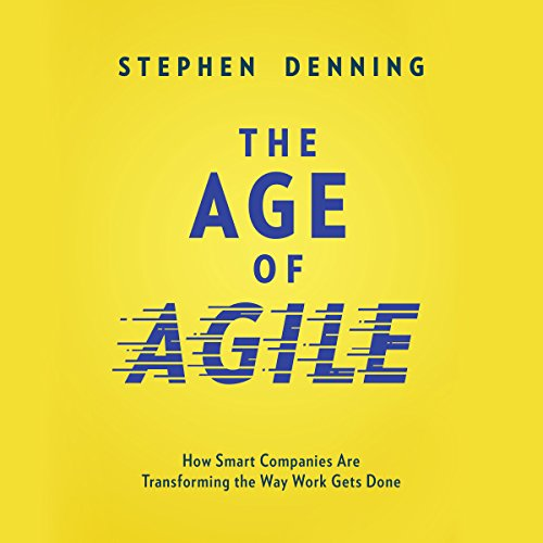 Pdf Business The Age of Agile: How Smart Companies Are Transforming the Way Work Gets Done