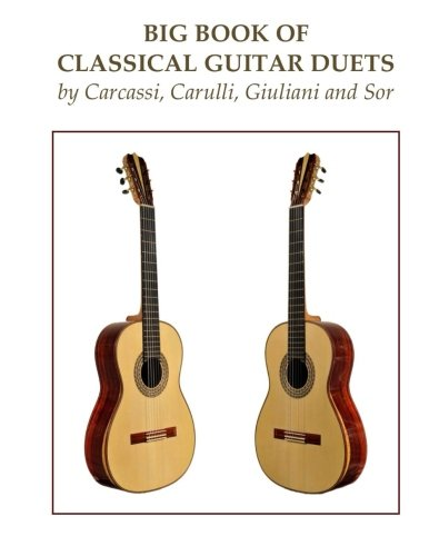 Fernando Sor Classical Guitar Book - Big Book of Classical Guitar Duets by Carcassi, Carulli, Giuliani and Sor