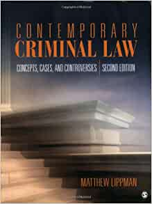 Contemporary Criminal Law, Concepts, Cases, and Controversies