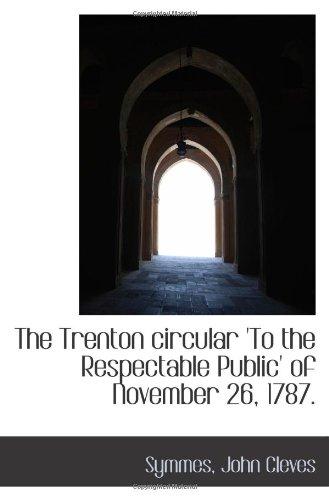 The Trenton circular 'To the Respectable Public' of November 26, 1787. Text fb2 book