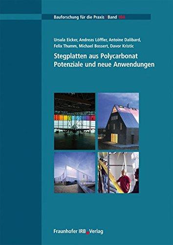 Stegplatten aus Polycarbonat.: Potenziale und neue Anwendungen. (Bauforschung für die Praxis)