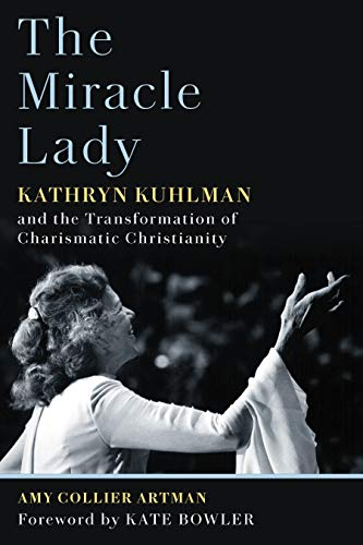 - The Miracle Lady: Kathryn Kuhlman and the Transformation of Charismatic Christianity (Library of Religious Biography)