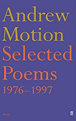 Andrew Motion Selected Poems, 1976-1997 (Faber Poetry)
