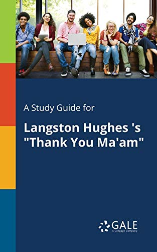 """A Study Guide for Langston Hughes 's """"Thank You Ma'am"""""""