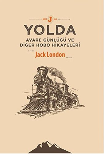 Yolda - Avare Gunlugu ve Diger Hobo Hikayeleri pdf