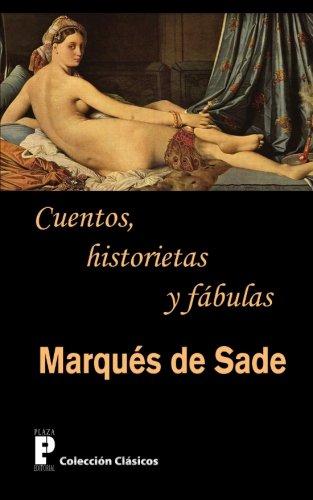 Cuentos, historietas y fabulas  [de Sade, Marques] (Tapa Blanda)