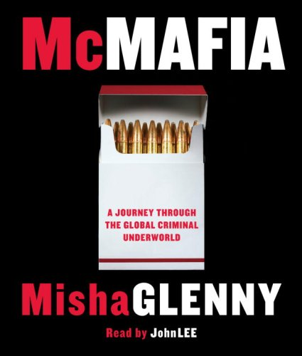 McMafia: A Journey Through the Global Criminal Underworld by Random House Audio