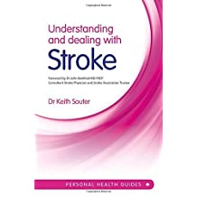 Understanding and Dealing with Stroke (Personal Health Guides) by Dr. Keith Souter (2014-11-01)