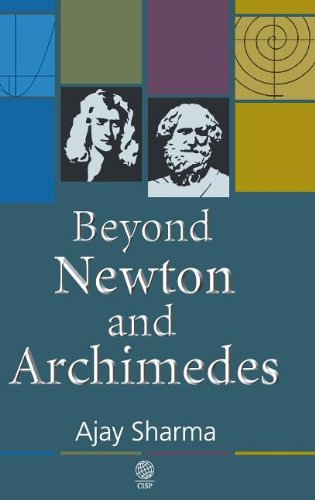 Beyond Newton and Archimedes