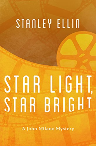 Star Light, Star Bright (The John Milano Mysteries) by [Ellin, Stanley]