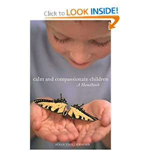 Calm and Compassionate Children: A Handbook Susan Dermond