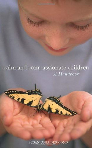 Calm and Compassionate Children: A Handbook