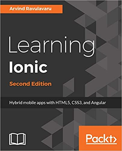 Amazon learning ionic second edition hybrid mobile apps with learning ionic second edition hybrid mobile apps with html5 css3 and angular 2nd edition kindle edition fandeluxe Gallery