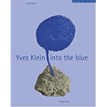 Yves Klein: Into The Blue (Can You Tell It's Art?) by Nina Hollein (2005-02-15)