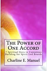 The Power of One Accord: 7 Spiritual Keys to Consensus Building For Spirit Led Boards Paperback
