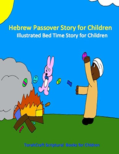 Hebrew Passover Story for Children: Illustrated Bedtime Story (Yahuah Series Book 1) (English Edition)