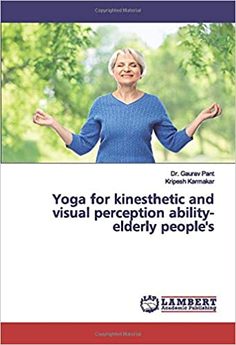 Yoga for kinesthetic and visual perception ability- elderly ...