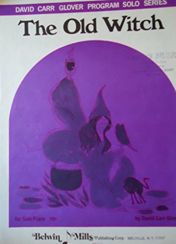 The Old Witch (David Carr Glover Program Solo Series, GPS 96 Solo Piano)